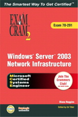 MCSA/MCSE Implementing, Managing, and Maintaining a Windows Server 2003 Network Infrastructure Exam Cram 2 (Exam Cram 70-291)
