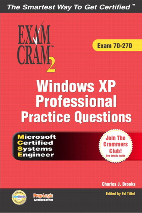 MCSE Windows XP Professional Practice Questions Exam Cram 2 (Exam 70-270)
