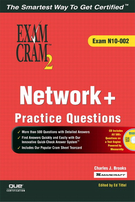 Network+ Certification Practice Questions Exam Cram 2 (Exam N10-002)