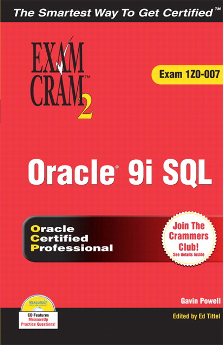Oracle 9i: SQL Exam Cram 2 (Exam Cram 1Z0-007)