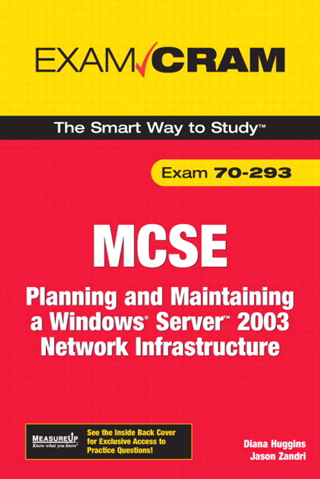 MCSE 70-293 Exam Cram: Planning and Maintaining a Windows Server 2003 Network Infrastructure, 2nd Edition