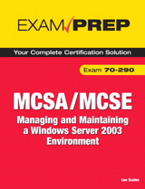 MCSA/MCSE 70-290 Exam Prep: Managing and Maintaining a Microsoft Windows Server 2003 Environment, 2nd Edition