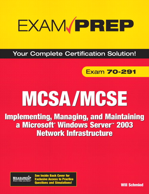 MCSA/MCSE 70-291 Exam Prep: Implementing, Managing, and Maintaining a Microsoft Windows Server 2003 Network Infrastructure, 2nd Edition