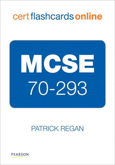 MCSE 70-293 Cert Flash Cards Online: Planning and Maintaining a Microsoft Windows Server 2003 Network Infrastructure