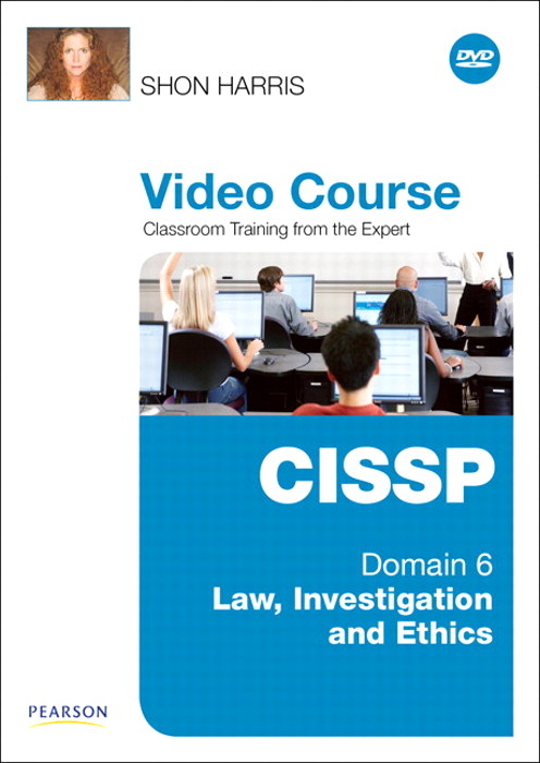 CISSP Video Course Domain 6 - Law, Investigation and Ethics, Downloadable Version