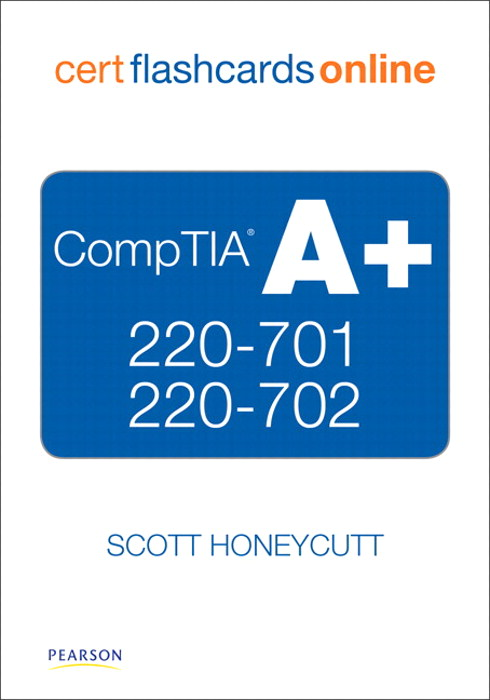 CompTIA A+ 220-701 and 220-702 Cert Flash Cards Online, 2nd Edition