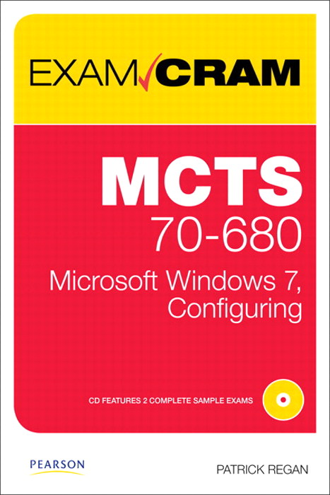 MCTS 70-680 Exam Cram: Microsoft Windows 7, Configuring