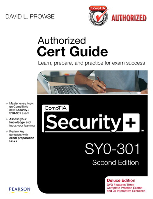 CompTIA Security+ SY0-301 Cert Guide, Deluxe Edition, 2nd Edition