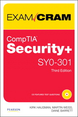 CompTIA Security+ SY0-301 Exam Cram, 3rd Edition