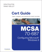 MCSA 70-687 Cert Guide: Configuring Microsoft Windows 8.1