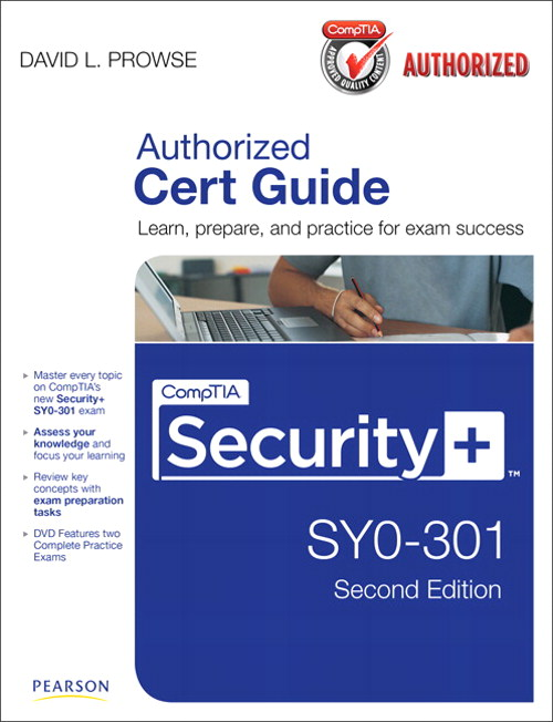 CompTIA Security+ SY0-301 Cert Guide, 2nd Edition