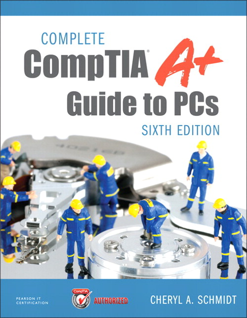 Complete CompTIA A+ Guide to PCs, 6th Edition