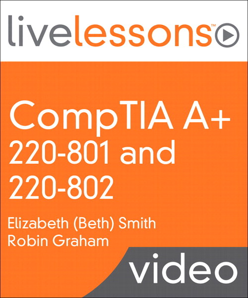 CompTIA A+ 220-801 and 220-802 LiveLessons