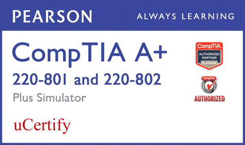 CompTIA A+ 220-801 and 220-802 Pearson uCertify Course and Simulator Bundle