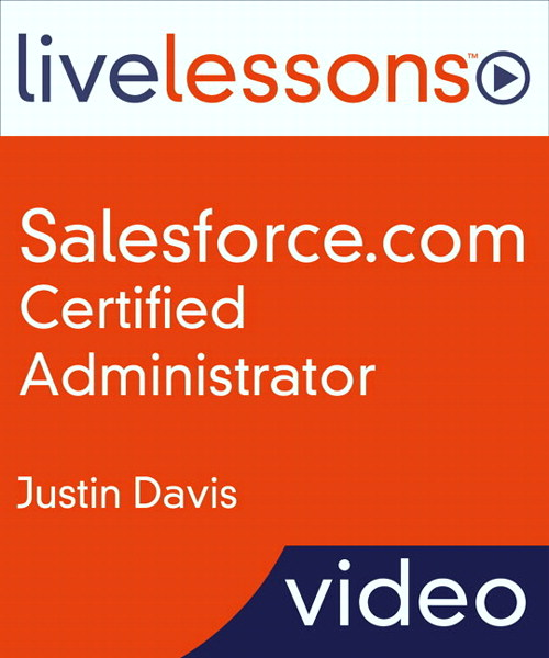 Salesforce.com Certified Administrator LiveLessons