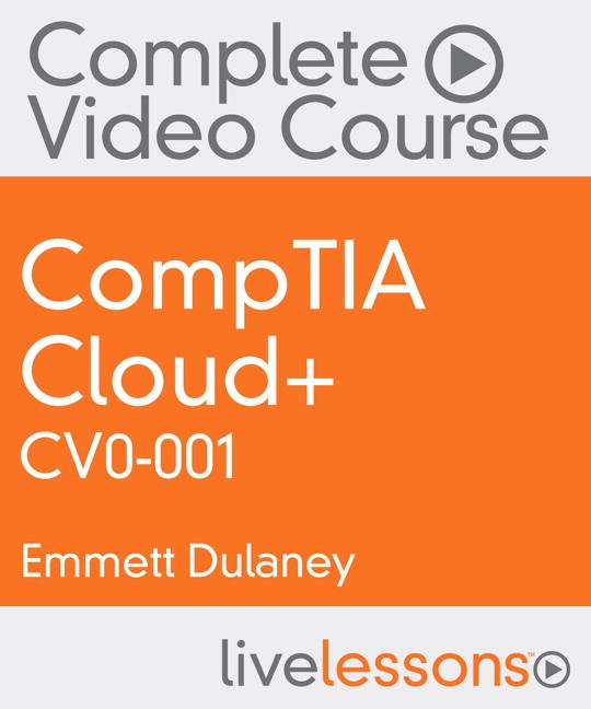 CompTIA Cloud+ CV0-001 Complete Video Course