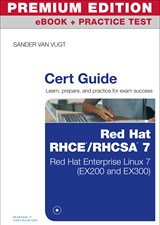 Red Hat RHCSA/RHCE 7 Cert Guide Premium Edition and Practice Tests