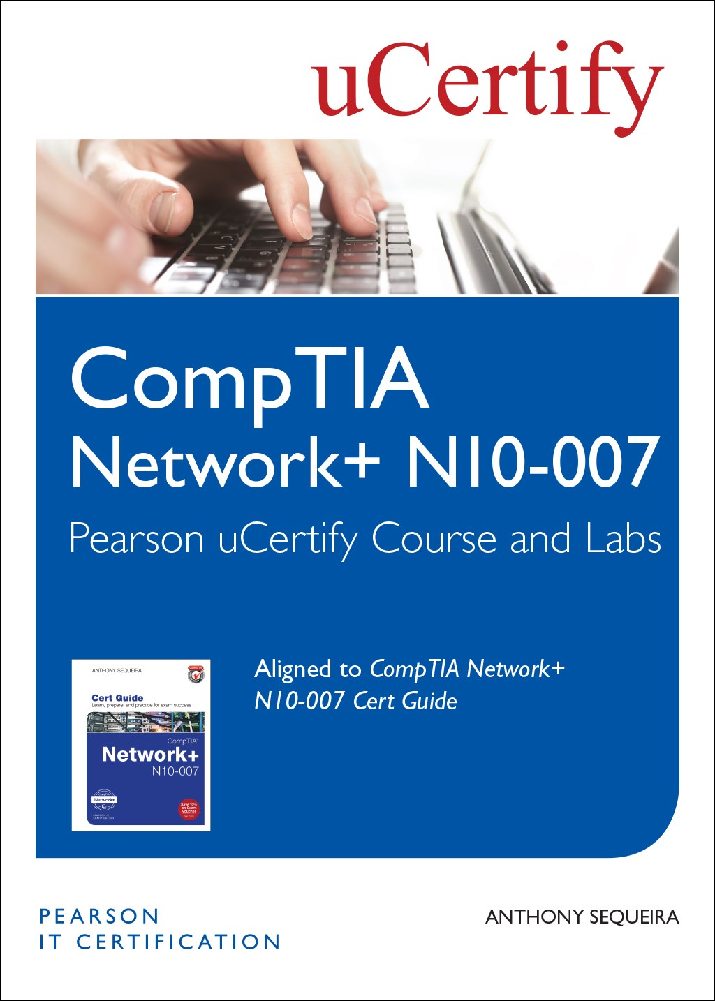 CompTIA Network+ N10-007 Pearson uCertify Course and Labs Student Access Card