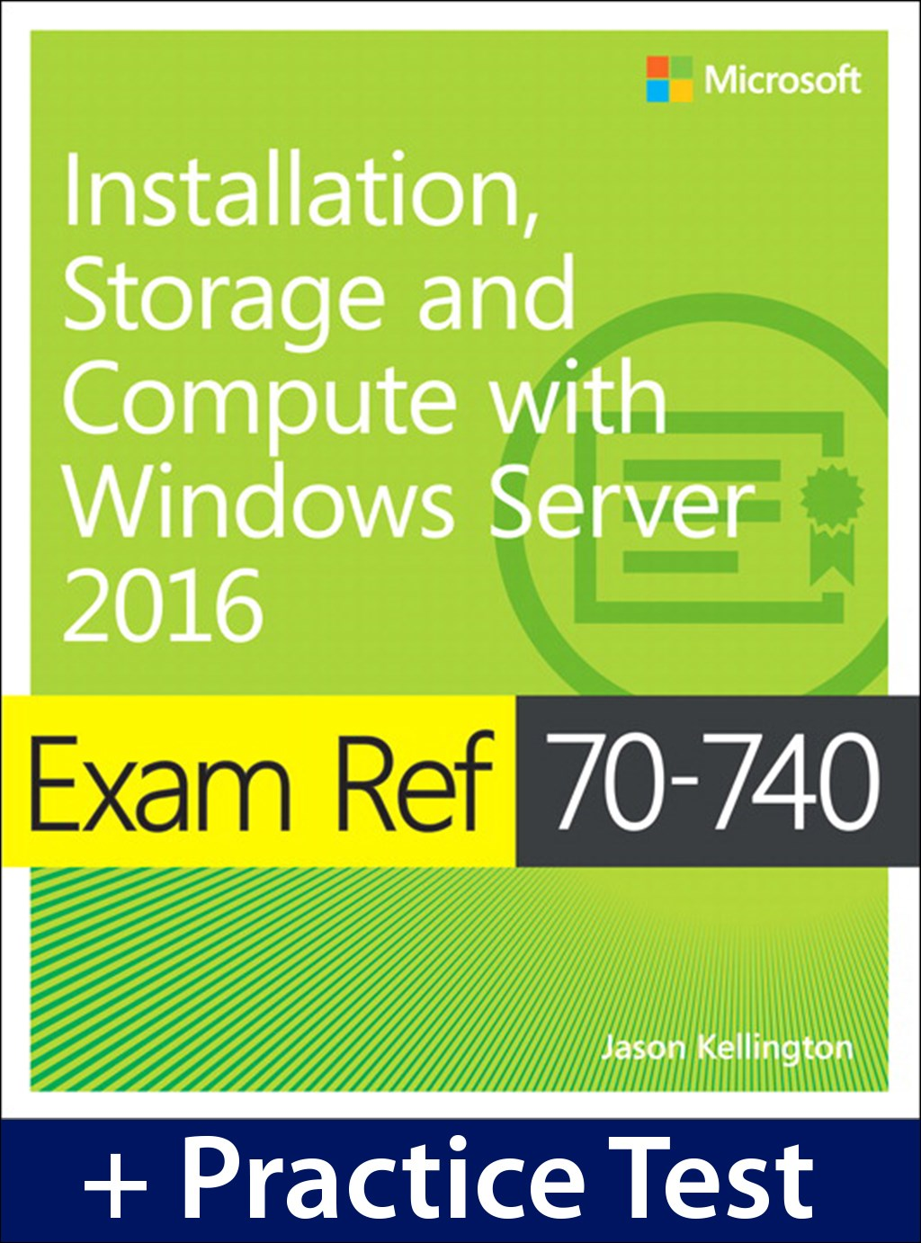 Exam Ref 70-740 Installation, Storage, and Compute with Windows Server 2016 with Practice Test