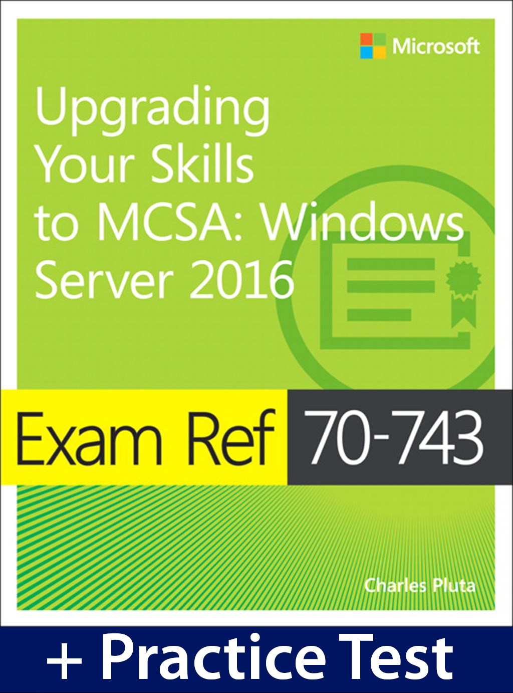 Exam Ref 70-743 Upgrading Your Skills to MCSA: Windows Server 2016 with Practice Test