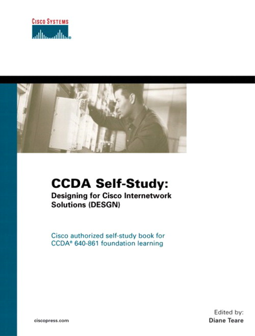 CCDA Self-Study: Designing for Cisco Internetwork Solutions (DESGN) 640-861