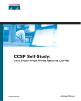 CCSP Self-Study: Cisco Secure Virtual Private Networks (CSVPN), 2nd Edition