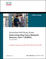 Interconnecting Cisco Network Devices, Part 1 (ICND1): CCNA Exam 640-802 and ICND1 Exam 640-822, 2nd Edition