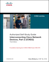 Interconnecting Cisco Network Devices, Part 2 (ICND2): (CCNA Exam 640-802 and ICND exam 640-816), 3rd Edition