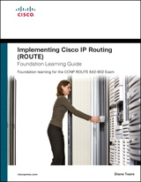 Implementing Cisco IP Routing (ROUTE) Foundation Learning Guide: Foundation learning for the ROUTE 642-902 Exam