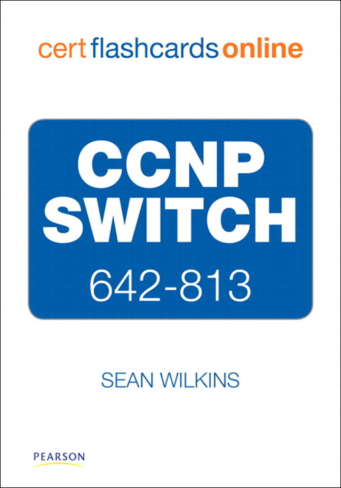 CCNP SWITCH 642-813 Cert Flash Cards Online: