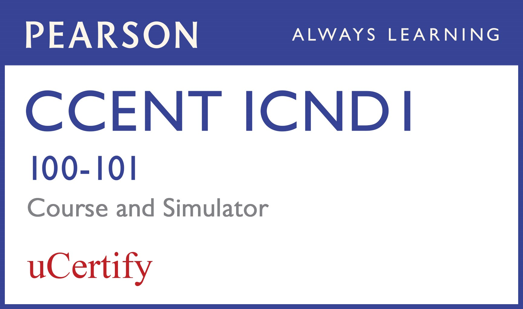 CCENT ICND1 100-101 Pearson uCertify Course and Network Simulator Bundle