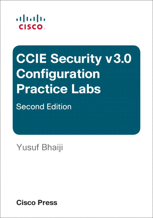 CCIE Security v3.0 Configuration Practice Labs (eBook), 2nd Edition