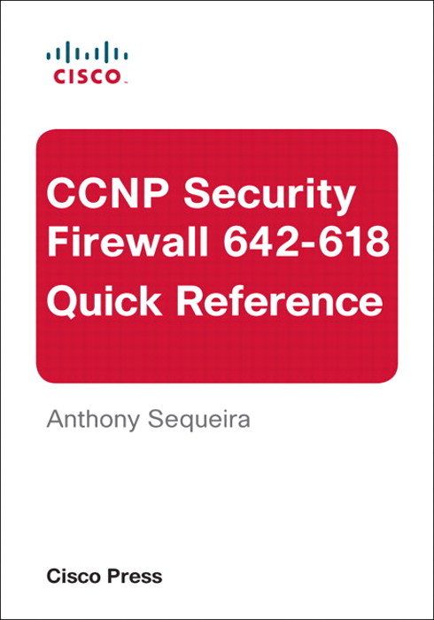 CCNP Security FIREWALL 642-618 Quick Reference