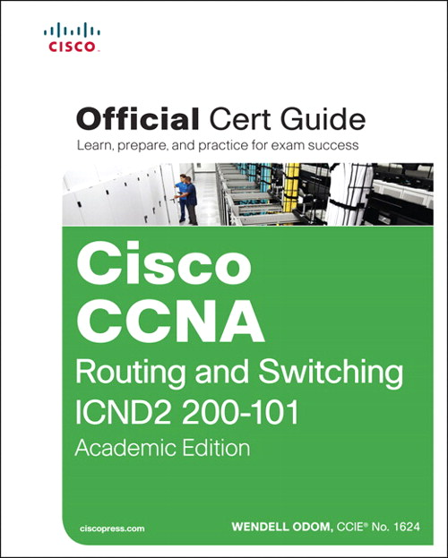 Cisco CCNA Routing and Switching ICND2 200-101 Official Cert Guide, Academic Edition