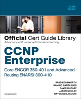 CCNP Enterprise Core ENCOR 350-401 and Advanced Routing ENARSI 300-410 Official Cert Guide Library