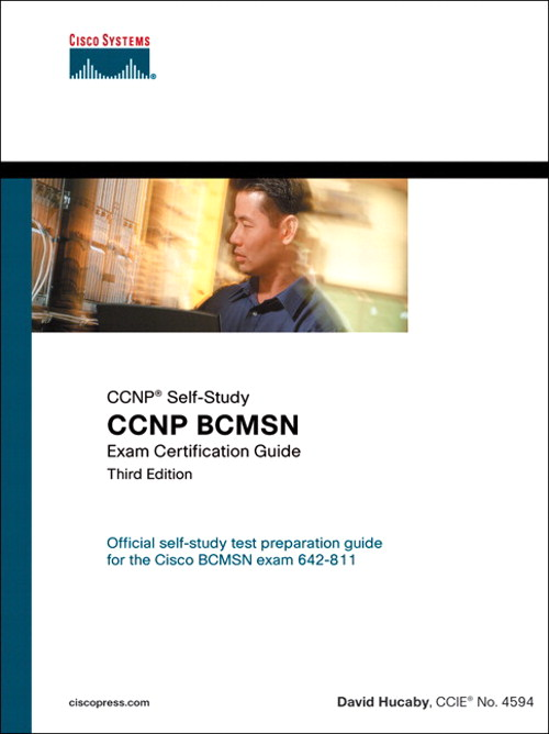 CCNP BCMSN Exam Certification Guide, 3rd Edition