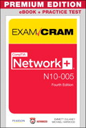 CompTIA Network+ N10-005 Authorized Exam Cram, 4th Edition, Premium Edition and Practice Test