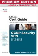 CCNP Security VPN 642-648 Official Cert Guide, Premium Edition eBook and Practice Test