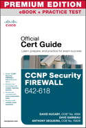 CCNP Security FIREWALL 642-618 Official Cert Guide, Premium Edition eBook and Practice Test