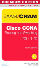Cisco CCNA Routing and Switching 200-120 Exam Cram Premium Edition eBook and Practice Test