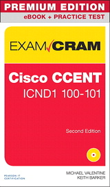 Cisco CCENT ICND1 100-101 Exam Cram Premium Edition eBook and Practice Test