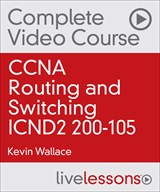 CCNA Routing and Switching ICND2 200-105 Premium Edition Complete Video Course