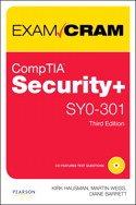 CompTIA Security+ SY0-301 Authorized Exam Cram, Third Edition