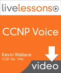 CCNP Voice LiveLessons (Video Training)