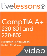 CompTIA A+ 220-801 and 220-802 LiveLessons Video Training